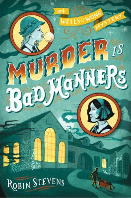 Murder is bad manners : a Wells & Wong mystery