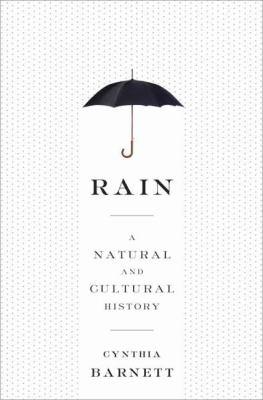 Rain : a natural and cultural history