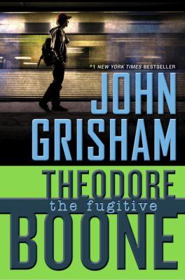Theodore Boone : the fugitive