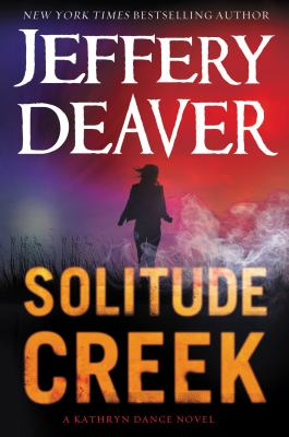 Solitude Creek / Jeffery Deaver.