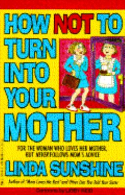 How not to turn into your mother
