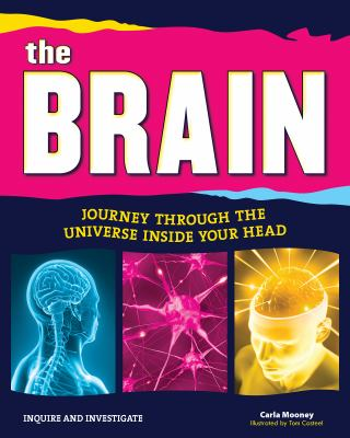 The brain : journey through the universe inside your head