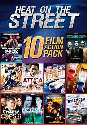 Heat on the street : Albino alligator ; The heroic trio ; Breach of faith: a family of cops II ; Attica ; Adrenalin: fear the rush ; The lookout ; The fast and the furious ; A real American hero ; Malevolent ; Once a thief: brother against brother.