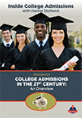 Inside college admissions. Program 1, College admissions in the 21st century : an overview