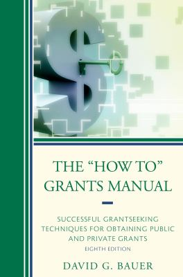 "The ""how to"" grants manual : successful grantseeking techniques for obtaining public and private grants"