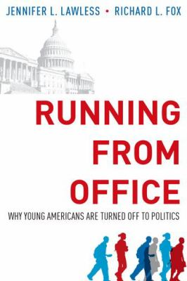 Running from office : why young Americans are turned off to politics