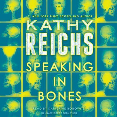 Speaking in Bones : a novel / Kathy Reichs.