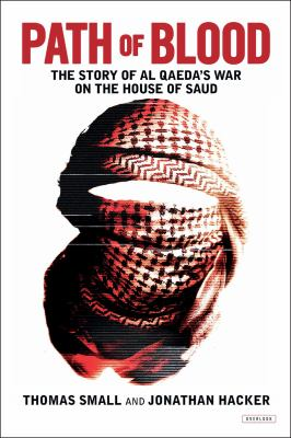Path of blood : the story of Al Qaeda's war on the House of Saud