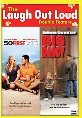50 first dates ; Big daddy.