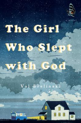 The girl who slept with God / Val Brelinski.