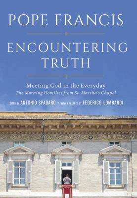 Encountering truth : meeting God in the everyday