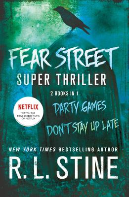 Fear Street super thriller : Party games ; Don't stay up late