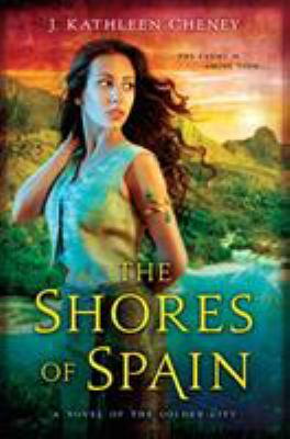 The shores of Spain : a novel of the Golden city