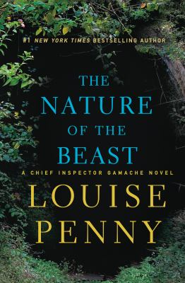 The nature of the beast / Louise Penny.