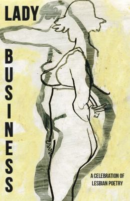 Lady business : a celebration of lesbian poetry.