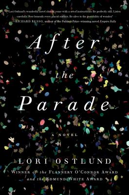After the parade : a novel / Lori Ostlund.