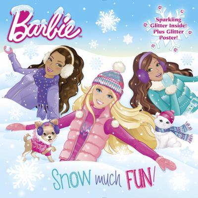 Barbie. Snow much fun!