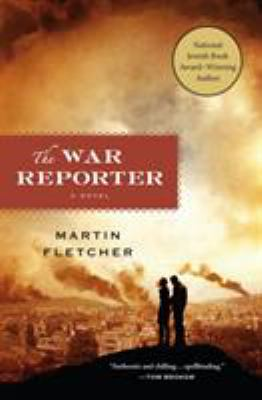 The war reporter : a novel / Martin Fletcher.