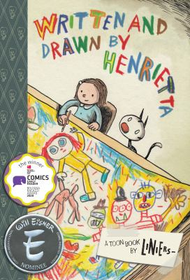 Written and drawn by Henrietta : a TOON book