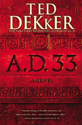 A.D. 33 / Ted Dekker.