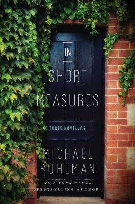 In short measures  : three  novellas