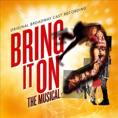 Bring it on the musical : original Broadway cast recording