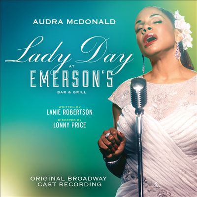 Lady Day at Emerson's Bar & Grill : original Broadway cast recording
