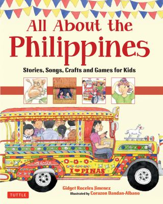 All about the Philippines : stories, songs, crafts and games for kids