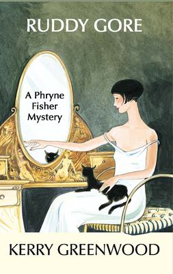 Ruddy gore : a Phryne Fisher mystery