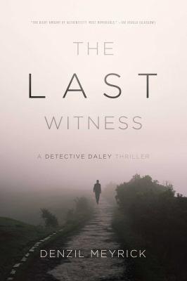 The last witness : a Detective Daley thriller / Denzil Meyrick.