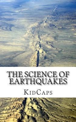 The science of earthquakes : Understanding weather just for kids!
