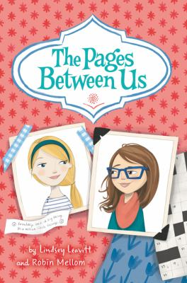 The pages between us / Lindsey Leavitt, Robin Mellom.