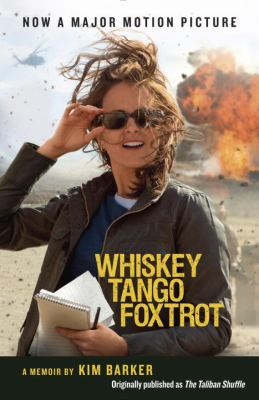 Whiskey tango foxtrot : strange days in Afghanistan and Pakistan / Kim Barker.