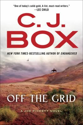 Off the grid : a Joe Pickett novel / C.J. Box.