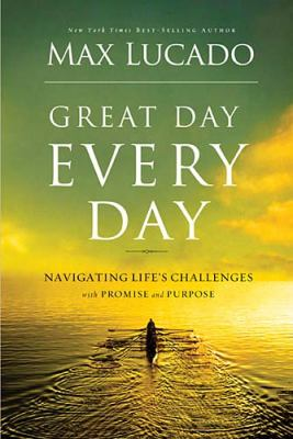 Great day every day : navigating life's challenges with promise and purpose