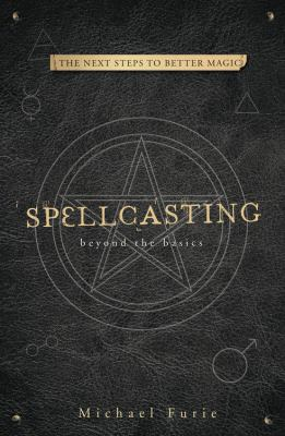Spellcasting beyond the basics : the next steps to better magic