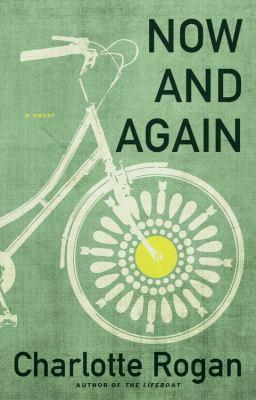 Now and again : a novel / Charlotte Rogan.