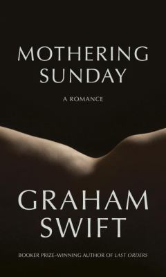 Mothering Sunday : a romance