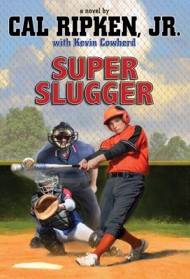 Super slugger : a novel