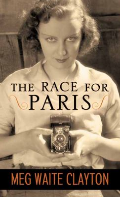 The race for Paris / Meg Waite Clayton.