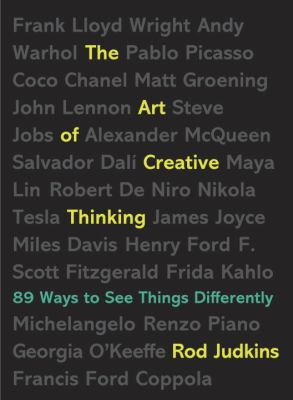 The art of creative thinking : 89 ways to see things differently