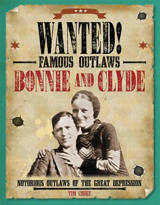 Bonnie and Clyde : notorious outlaws of the Great Depression