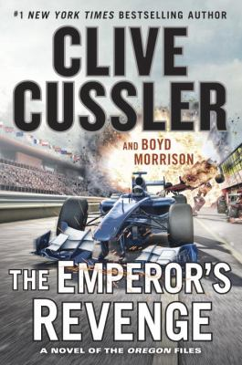 The Emperor's revenge : an Oregon Files adventure / Clive Cussler and Boyd Morrison.