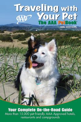 Traveling with your pet : the AAA petbook.