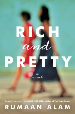 Rich and pretty / Rumaan Alam.