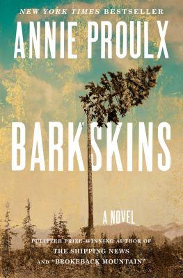 Barkskins : a novel / Annie Proulx.