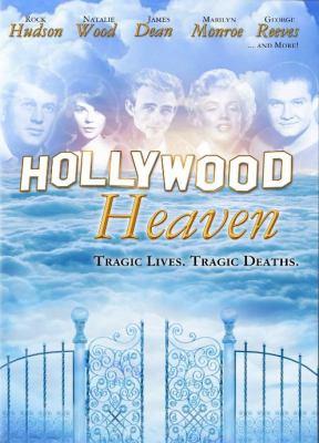 Hollywood Heaven : tragic lives, tragic deaths