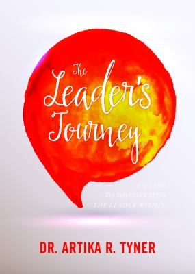 The leader's journey : a guide to discovering the leader within