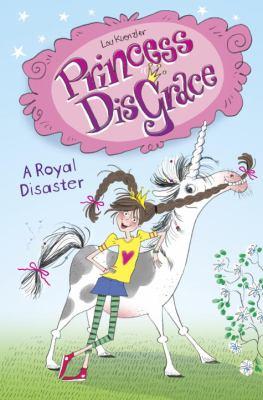 Princess DisGrace : a royal disaster