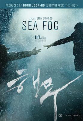 Sea fog = Haemoo / Film Movement presents ; presented by Next Entertainment World ; a Haemoo Co., Ltd. production ; producers, Bong Joon-ho, Cho Neung-yeon, Lewis Taewan Kim ; screenplay by Shim Sung-bo, Bong Joon-ho ; directed by Shim Sung-bo.